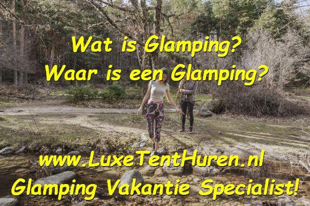 Wat is Glamping - Luxe Tent Huren - Glamping betekenis wiki - www.LuxeTentHuren.nl