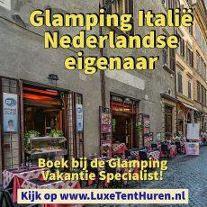 Glamping Italië Nederlandse eigenaar - Boek bij de Glamping Vakantie Specialist - www.LuxetentHuren.nl